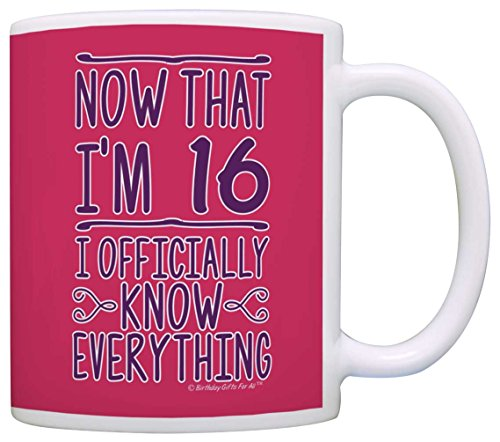 16th Birthday Gifts For All Now That I'm 16 Officially Know Everything Gift Coffee Mug Tea Cup Pink (Present Ideas For 16 Yr Old Girl)