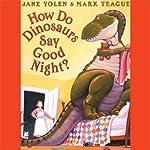 How Do Dinosaurs Say Goodnight? | Jane Yolen