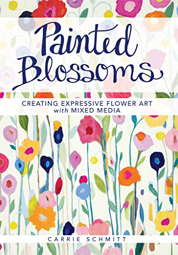 Painted Blossoms: Creating Expressive Flower Art with Mixed (Paper Blossoms)