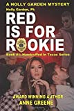 Holly Garden, PI: Red Is for Rookie: Book 1 in Handcuffed in Texas Series (A Holly Garden Mystery) (Volume 1)