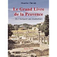 Grand livre de la provence (le) t1 de l'antiquité aux troubadours