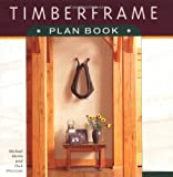 Timberframe Plan Book, Michael Morris and Dick Pirozzolo, 0879059761