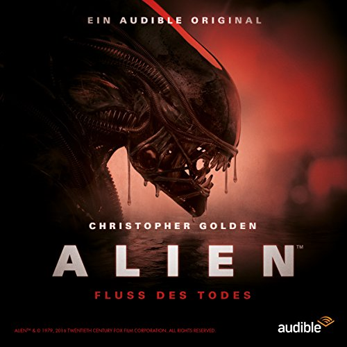 Alien - Fluss des Todes (Tim Lebbon, Dirk Maggs) Audible 2017