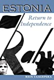 Estonia: Return To Independence (Westview Series on the Post-Soviet Republics)