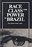 Race, Class, and Power in Brazil 9780934934237