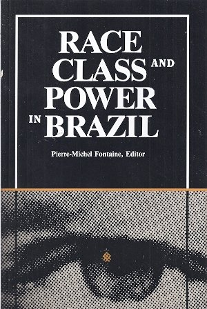 Race, Class, and Power in Brazil (Caas Special Publication ; V. 7.)