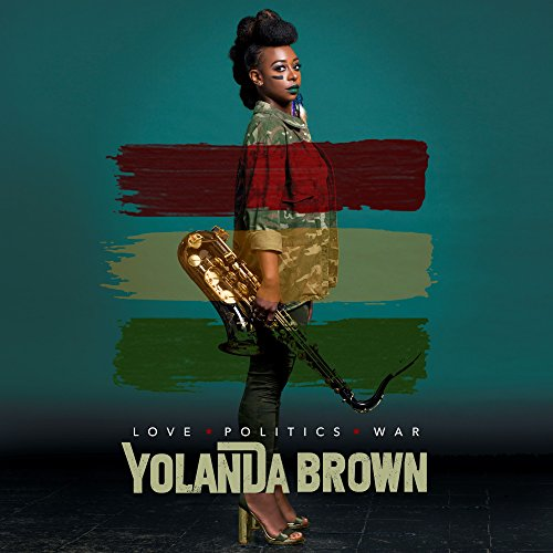 Yolanda Brown - Love Politics War (2017) [WEB FLAC] Download