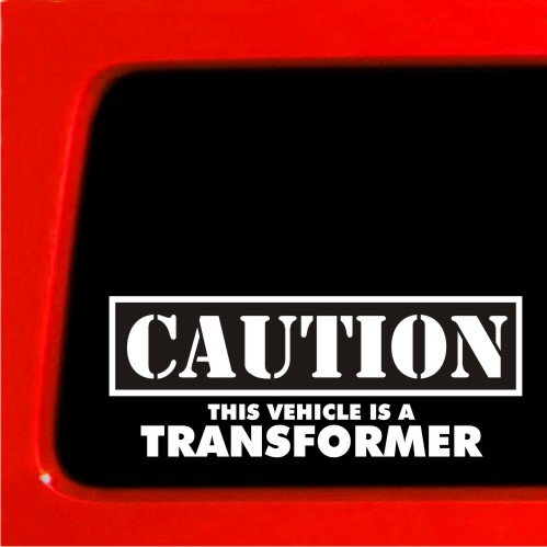 Amazoncom Caution This Vehicle Is A Transformer Vinyl Sticker - Window stickers for cars