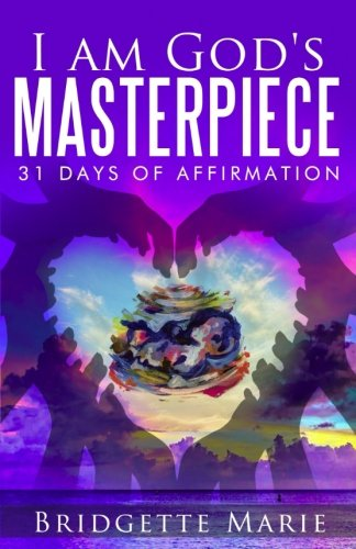 I Am God's Masterpiece: 31 Days of Affirmation