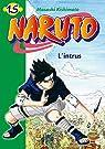 Naruto (roman), tome 15 : L'intrus par Kishimoto