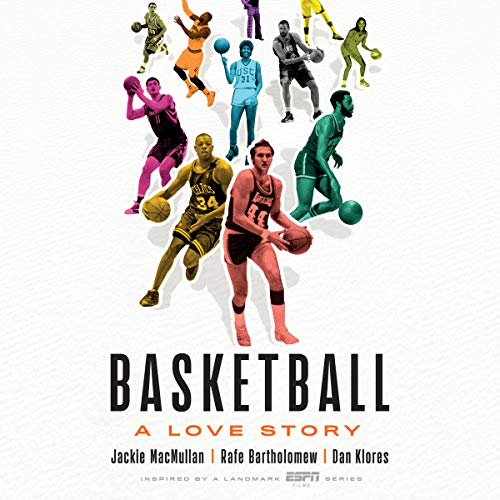 Basketball: A Love Story by Random House Audio