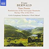 Berwald: Reminiscence of the Norwegian Mountains / Foot-Race / Play of the Elves