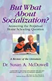 But What about Socialization?, Susan A. McDowell, 0974407801