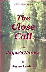 The Close Call (Jayne's Nature)