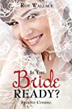 Is the Bride Ready?, Roy Wallace, 1625093187