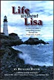 Life Without Lisa, Richard Ballo, 0967553245