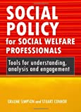 Social Policy for Social Welfare Professionals, Stuart Connor and Graeme Simpson, 1847422659