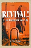 Revival, It Can Transform Your Life, Peter C. Wagner, 0966748182