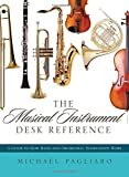 img - for The Musical Instrument Desk Reference: A Guide to How Band and Orchestral Instruments Work book / textbook / text book