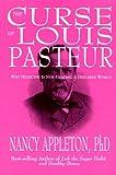 Curse of Louis Pasteur, Nancy Appleton, 0967233704
