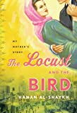 The Locust and the Bird, Hanan Al-Shaykh, 0307378209