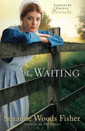The Waiting: A Novel (Lancaster County Secrets) by Baker Pub Group/Baker Books