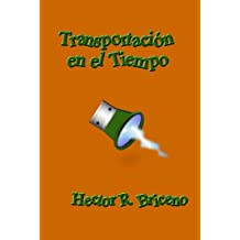 Transportacion en el Tiempo: Tele Transportacion (Spanish Edition) Jul 21, 2017