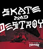Skate and Destroy: The First 25 Years of Thrasher Magazine (High Speed Productions)