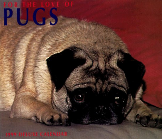 Cal 99 for the Love of Pugs Calendar