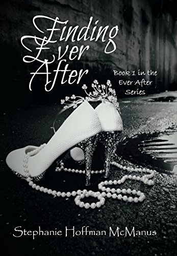 Finding Ever After (Ever After 1) by [McManus, Stephanie Hoffman]