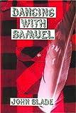 Dancing with Samuel, John Slade, 1893617076