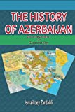 The History Of Azerbaijan: from ancient times to the present day