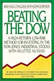 Beating the Dow: A High-Return Low-Risk Method for Investing in the Dow Jones Industrial Stocks With As Little As $5 000 (1992 Edition)