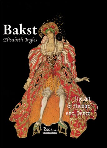 19th Century Ballet Costumes (Bakst: The Art of Theatre and Dance (Temporis))
