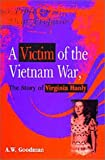 A Victim of the Vietnam War, A. W. Goodman, 1571972021
