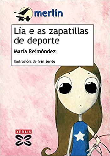 Amazon.com: Lia e as zapatillas de deportes / Lia and Sports Shoes (Infantil E Xuvenil-merlin) (Galician Edition) (9788497827256): Maria Reimondez Meilan, ...
