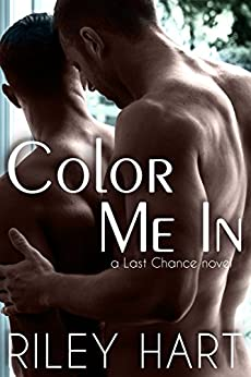 Color Me In (Last Chance Book 2) by [Hart, Riley]