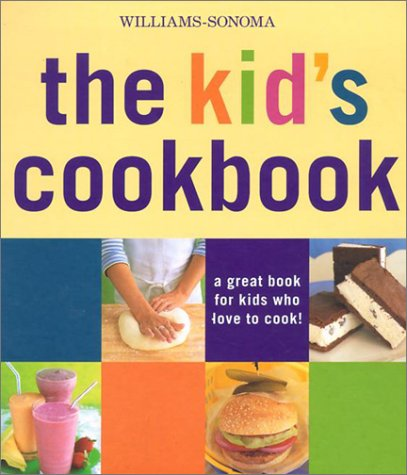 Kid's Cookbook: A great book for kids who love to cook (Williams-Sonoma Lifestyles) ()