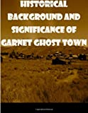 Historical Background and Significance of Garnet Ghost Town, United States Bureau of Land Management, 1499225407