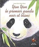 Yan Yan le premier panda noir et blanc