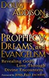 Prophecy, Dreams, and Evangelism, Doug Addison, 1584831030