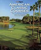 img - for Golf Digest Classic American Courses book / textbook / text book