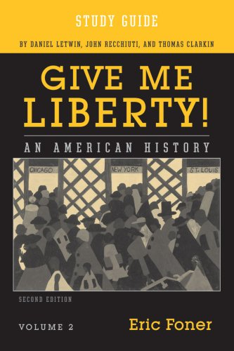 Study Guide: for Give Me Liberty! An American History, Second Edition (Vol. 2) (Give Me Liberty Eric Foner Second Edition)