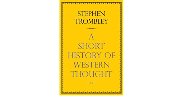 A short history of western thought ebook stephen trombley amazon a short history of western thought ebook stephen trombley amazon kindle store fandeluxe Ebook collections