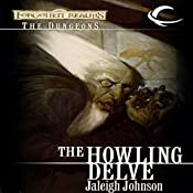 The Howling Delve: Forgotten Realms: The Dungeons, Book 2 | Jaleigh Johnson