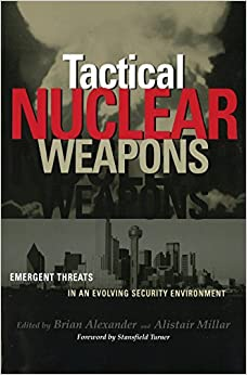 Tactical Nuclear Weapons: Emergent Threats in an Evolving Security Environment
