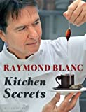 Kitchen Secrets, Raymond Blanc, 1408822113