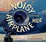 img - for The Noisy Airplane Ride by Downs, Mike(May 1, 2005) Paperback book / textbook / text book
