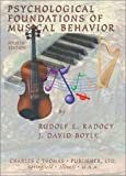 Psychological Foundations of Musical Behavior, Rudolf E. Radocy and J. David Boyle, 0398073848