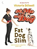 It's Me Or The Dog: Fat Dog Slim